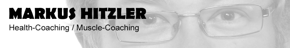 Markus Hitzler - muscle:coaching / Gesundheitstrainer, Bewegungslehrer & Haltungsspezialist